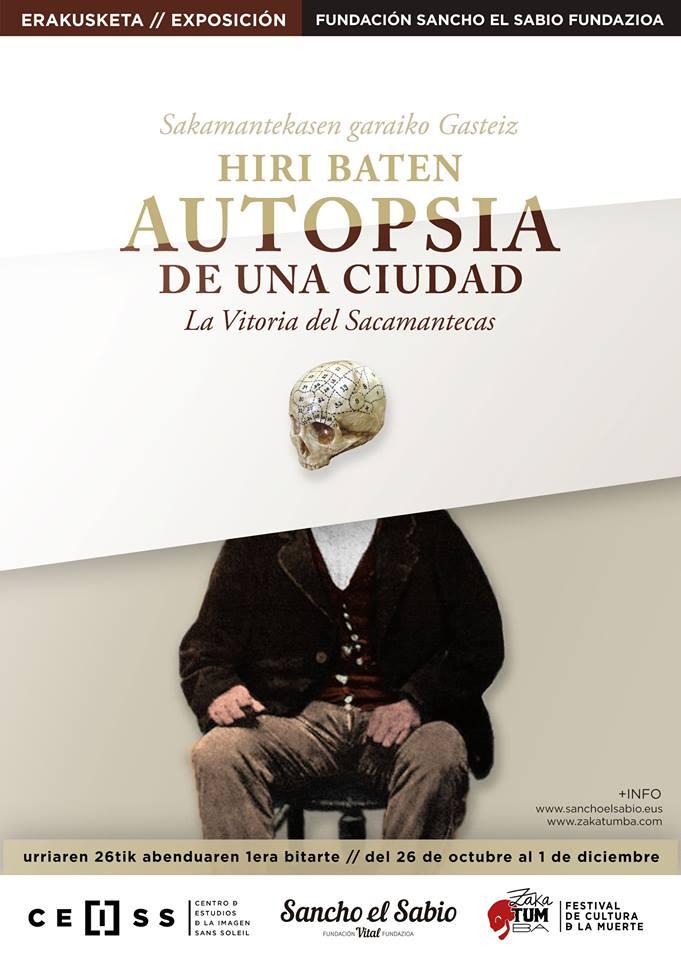 """Exposición """"AUTOPSIA DE UNA CIUDAD. LA VITORIA DEL SACAMANTECAS"""""""