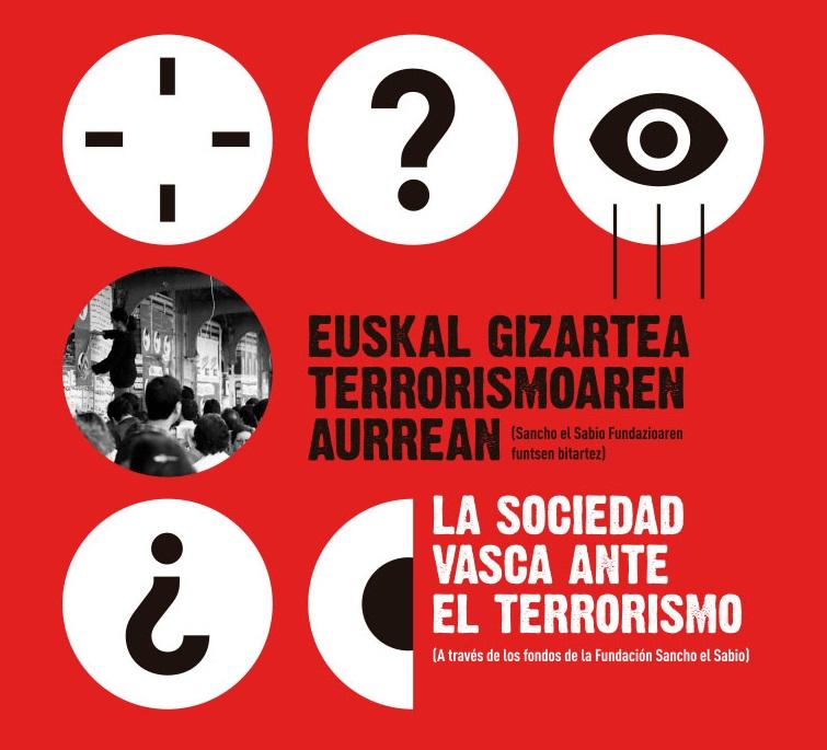 exposición 'La sociedad vasca ante el terrorismo. (A través de los fondos de la Fundación Sancho el Sabio)'